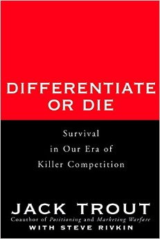 Differentiate or Die Survival in Our Era of Killer Competition