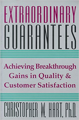 Extraordinary Guarantees Achieving Breakthrough Gains in Quality and Customer Satisfaction