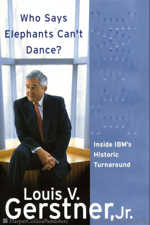 Who Says Elephants Cant Dance Inside IBMs Historic Turnaround